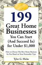 199 Great Home Businesses You Can Start (And Succeed In) for under $1,000 :...