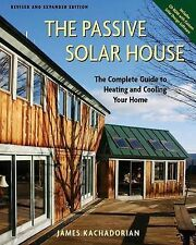 The Passive Solar House: Using Solar Design to Cool and Heat Your Home by...