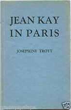 Jean Kay in Paris, By; Josephine Trott, 1932 Signed Book-Fictional Biography