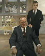 Lucian Freud: Painting People by Sarah Howgate