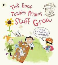 This Book Totally Makes Stuff Grow by Maggie Bolger(Paperback)9781406326789-F066