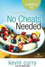 No Cheats Needed : 6 Weeks to a Healthier, Better You (2014, Paperback)