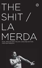 The S*** / la Merda by Cristian Ceresoli (2013, Paperback)