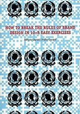 NEW - How to Break the Rules of Brand Design in 10+8 Easy Exercises