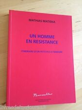 Mathias Matiska. Un Homme En Résistance. Itinéraire D'un Petit-Fils D'immigré