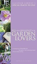 Bed and Breakfast for Garden Lovers (Alastair Sawday's Special Places to Stay),