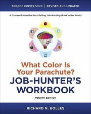 What Color Is Your Parachute? Job-Hunter's Workbook, Fourth Edition by Bolles,