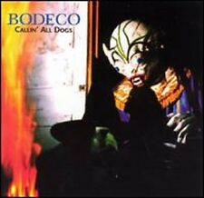 Bodeco  - Callin All Dogs - 1995 Safe House NEW