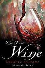 The Good Wine by Rose Murdock (2013, Paperback)