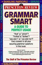 Grammar Smart : A Guide to Perfect Usage by Princeton Review Staff & Nell Goddi