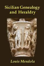 Sicilian Genealogy and Heraldry by Louis Mendola (2014, Paperback)