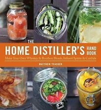 The Home Distiller's Handbook: Make Your Own Whiskey & Bourbon Blends, Infused S