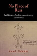 The Middle Ages: No Place of Rest : Jewish Literature, Expulsion, and the...