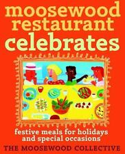 Moosewood Restaurant Celebrates: Festive Meals for Holidays and Special Occasion