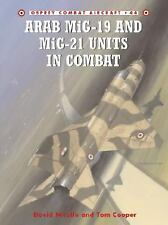 Arab MiG-19 & MiG-21 Units in Combat (Combat Aircraft), , Tom Cooper, David Nico