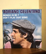 Adriano Celentano - Mondo in mi 7 / Don't play that song - Eurodisc 17284 France