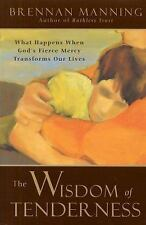 The Wisdom of Tenderness: What Happens When God's Fierce Mercy Transfo-ExLibrary