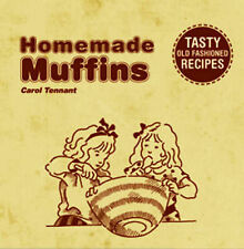 Homemade Muffins: Tasty Old-fashioned Recipes Carol Tennant Very Good Book