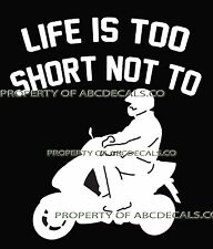LIFE 2 SHORT MOTORCYCLE Bike Scooter Vespa Electric Gas Car Decal Wall Sticker