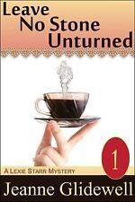 Leave No Stone Unturned (a Lexie Starr Mystery, Book 1) by Jeanne Glidewell...