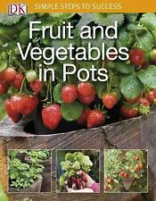 Simple Steps to Success: Fruit and Vegetables in Pots by DK Publishing