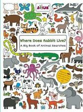 Where Does Rabbit Live? : A Big Book of Animal Searches (2015, Board Book)