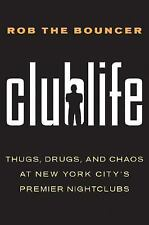 Clublife: Thugs, Drugs, and Chaos at New York City's Premier Nightclub-ExLibrary