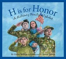 H Is for Honor : A Millitary Family Alphabet by Devin Scillian (2006, Hardcover)