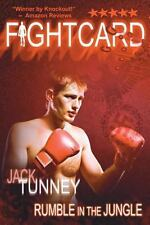 Rumble in the Jungle : Fight Card Series by Jack Tunney and David Foster...