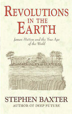 Revolutions in the Earth: James Hutton and the True Age of the World by...