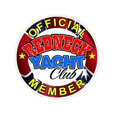 Redneck Yacht Club Car  Decal Laptop Sticker Truck  Decal Funny Boat  Sticker