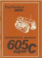 FIAT CRAWLER TRACTOR 605C SUPER OPERATORS MANUAL