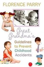 NEW Great Grandma's Guidelines to Prevent Childhood Accidents by Florence Parry