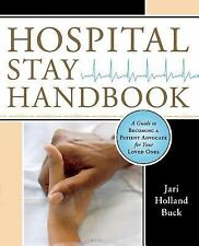 Hospital Stay Handbook: A Guide to Becoming a Patient Advocate for Your Loved On