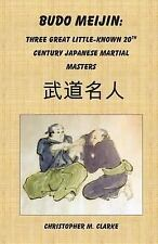 Budo Meijin : Three Great Little-Known 20th Century Japanese Martial Masters...