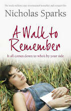 A Walk to Remember: It all comes down to who's by your side, By Nicholas Sparks,