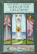 GODS OF THE GREATAWAY ~ VOL II OF THE SONG OF EARTH ~ MICHAEL CONEY ~ BCE ~ HC