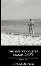 This Roller Coaster Called Life : Stories of Alzheimers, ALS (Lou Gehrig's...