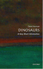 Dinosaurs: A Very Short Introduction by David Norman 2005 (pb)