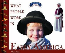 What People Wore in Early America (Clothing, Costumes, and Uniforms Throughout A