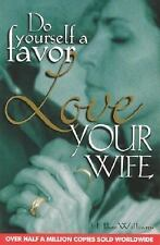 Do Yourself a Favor: Love Your Wife-ExLibrary