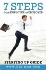 7 Steps from Employee to Employer : Starting up Guide by Www.Biz-Man.Com...
