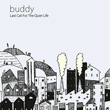 Last Call For The Quiet Life - Buddy (2014, CD NEUF)