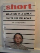Short Walking Tall When You're not Tall at All by John Schwartz 2010 Hardcover