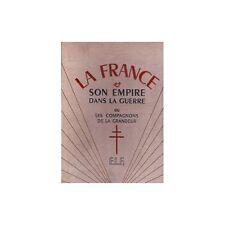 La FRANCE et son EMPIRE dans la GUERRE Libérateur dédié à De Gaulle illustré 194