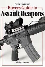 Gun Digest Buyer's Guide to Assault Weapons by Phillip Peterson (2008,...