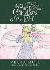 The Best Christmas Ever by Verna Mull (2013, Paperback)