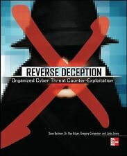 Reverse Deception : Organized Cyber Threat Counter-Exploitation by Max...
