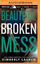 Broken: Beautiful Broken Mess 2 by Kimberly Lauren (2015, MP3 CD, Unabridged)