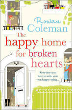 The Happy Home for Broken Hearts by Rowan Coleman (Paperback, 2010)